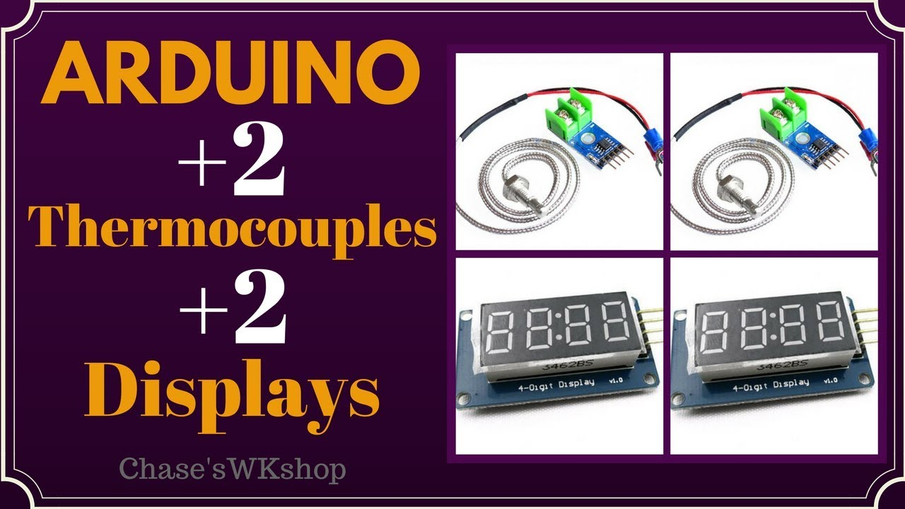 Arduino with 2 Thermocouples and 2 Digital Displays
