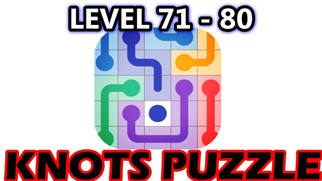 Knots Puzzle Level 71-80 Solution And Walkthrough - Puzzle4U