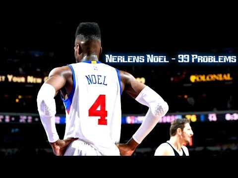 Nerlens Noel - 99 Problems