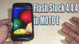 How to Unbrick/ Flash Stock Kitkat Rom in Moto E