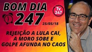 Baixar Bom dia 247 (25/5/18) – Lula sobe, Moro cai e golpe afunda no caos