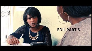 ዕድል 5ይ ክፋል / Edil Part 5  - Best Eritrean Series Film 2018