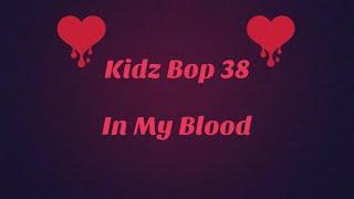 Kidz Bop 38- In My Blood (Lyrics)
