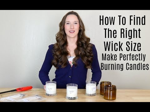 How to choose the correct size wick for your candle - Wick testing instructions