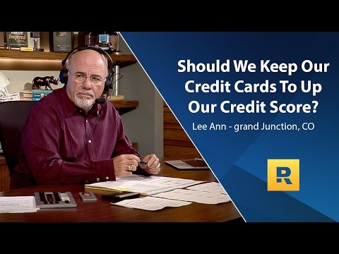 Should We Keep Our Credit Cards To Up Our Credit Score