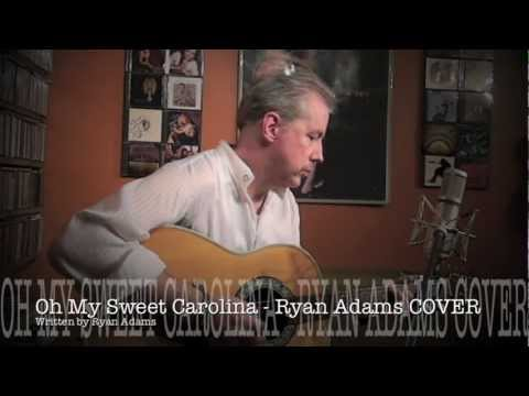Oh My Sweet Carolina - Ryan Adams COVER - Solo Acoustic