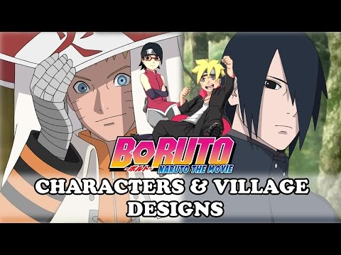 Boruto Naruto the Movie Characters and Village Designs