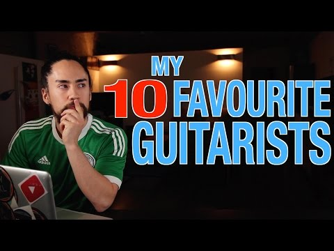 My 10 Favourite Guitarists