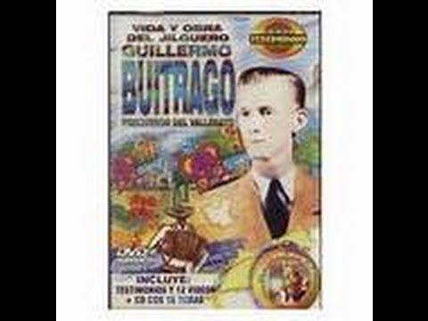 Guillermo Buitrago    DOCUMENTAL Vida y Obra del Jilguero Precursor del Vallenato