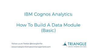 IBM Cognos Analytics (R4): How to Build a Data Module (Basic)