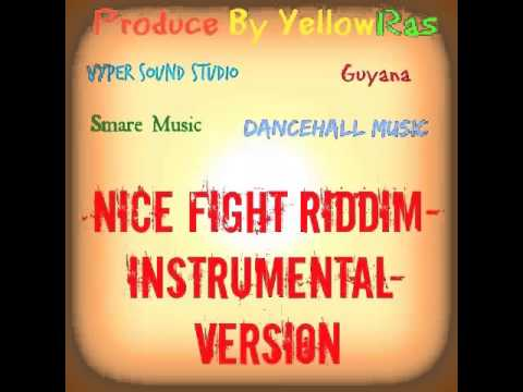 Nice Fight Riddim-Instrumental-Version-Beat-2015-Guyana-Dancehall Music-Produce By YellowRas