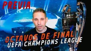 PREVIA 1/8 OCTAVOS DE FINAL UEFA CHAMPIONS LEAGUE 2018/19 by SERGIOLIVEHD