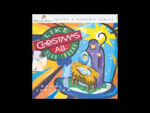 Dennis Jernigan- Like Christmas All Year 'Round (song) (Medley) (HeartCry)