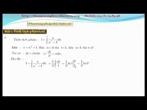 Bài giảng: Tính tích phân bằng phương pháp đổi biến số -p1