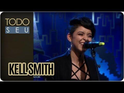Kell Smith - Todo Seu (12/01/18)