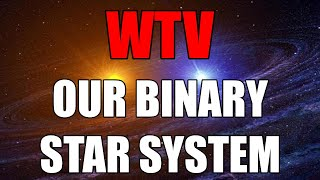 What You Need To Know About OUR BINARY STAR SYSTEM