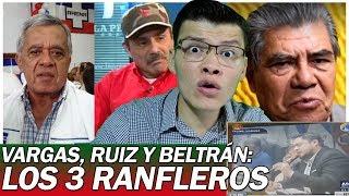 VARGAS, RUIZ Y BELTRÁN BONILLA: LOS TRES RANFLEROS - SOY JOSE YOUTUBER