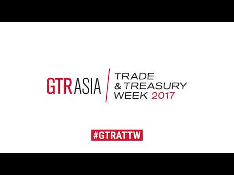 GTR Asia Trade & Treasury Week 2017
