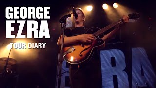 George Ezra - Tour Diary: Episode 1