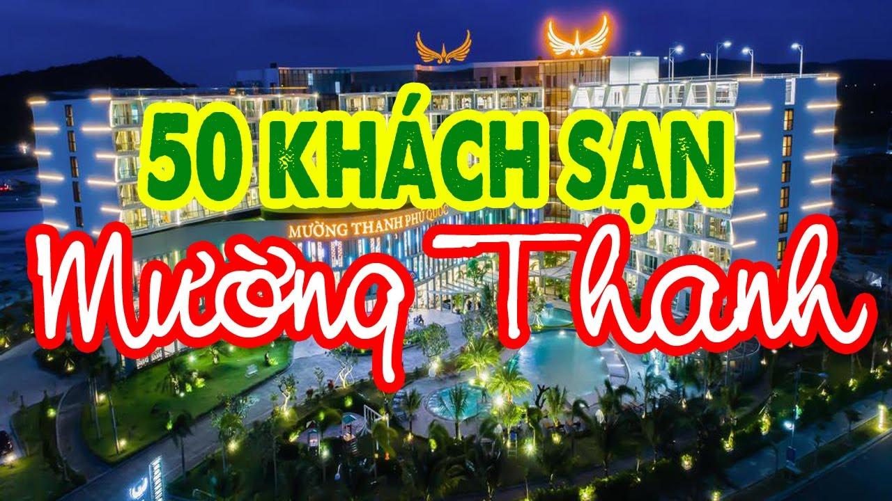 Hệ thống 50 khách sạn Mường Thanh hoành tráng nhất