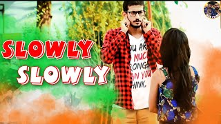 Slowly Slowly | Ishare Tere | Guru Randhawa | Pitbull | Cute Love Story 2019 | Cover by Aman Sharma|