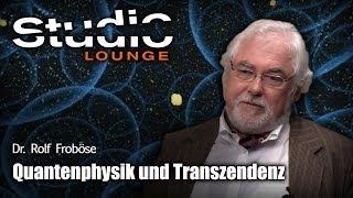 Die Quantenphysik der Unsterblichkeit  - Wie Alles mit Allem ewig verbunden bleibt (Rolf Froböse)