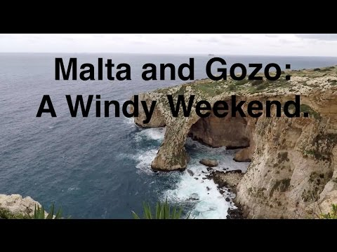 Malta and Gozo: A Windy Weekend.