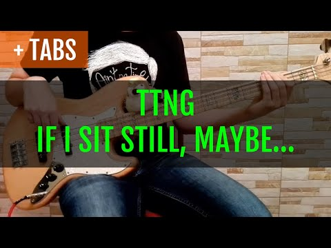 TTNG - If I Sit Still, Maybe I'll Get Out of Here (Bass Cover with TABS!) mp3