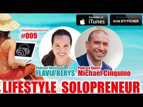 009 Lifestyle Solopreneur Podcast: Flavia Berys Interviews Michael Cinquino