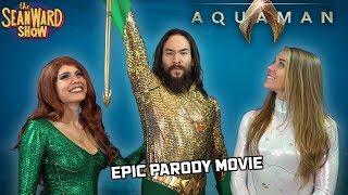 AQUAMAN - the Epic Parody Movie - The Sean Ward Show