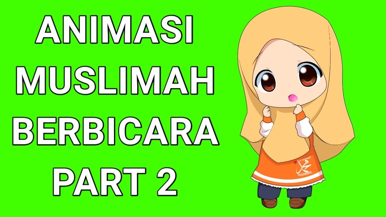 Green Screen Animasi Muslimah Animasi Mulut Bergerak Youtube