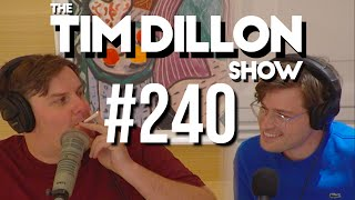 #240 - Kendall v. Woody | The Tim Dillon Show