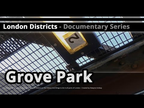 London Districts: Grove Park (Documentary)