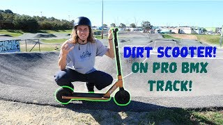 Dirt Scootering On Pro BMX Track!