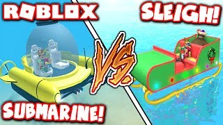 WHICH SHARKBITE SHIP IS BETTER: SUBMARINE vs SLEIGH!! (Roblox)