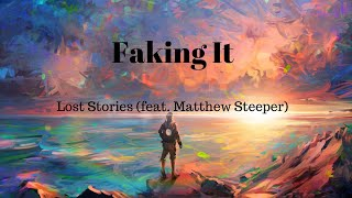Cover images Lost Stories - Faking it (feat. Matthew Steeper) (Lyrics)