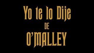 O'Malley- Yo te lo dije (Video Oficial)