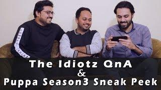 The Idiotz QnA and Puppa Season 3 Exclusive Sneak Peek