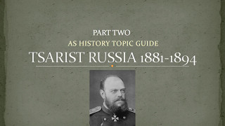 AS Tsarist Russia Revision Part 2 - 1881- 1894 Alexander III