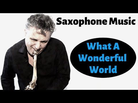 What a Wonderful World - Saxophone Music...
