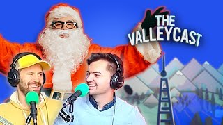 The Truth Behind SANTA STEVE | The Valleycast, Ep. 47