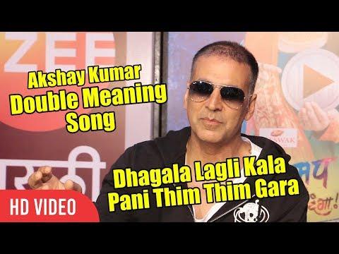 Akshay Kumar Double Meaning Song | Dhagala Lagli Kala Pani Thim Thim Gara