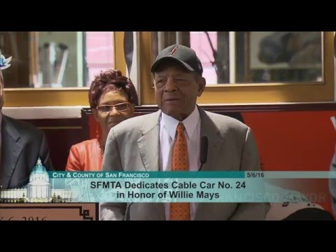 """Mayor Lee Dedicates Cable Car #24 as the """"Willie Mays Car"""""""