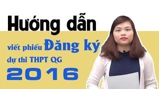 Hướng dẫn viết phiếu đăng kí dự thi THPT quốc gia 2016
