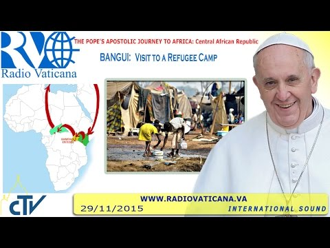 Francis in Central African Republic: Visit to a refugee camp