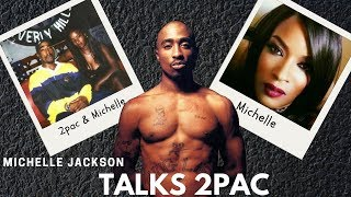 2pac Friend Michelle Jackson Tells Story Behind Her Picture With 2pac & Gives Theory On 2pac Death!