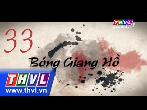 THVL   Bóng giang hồ - Tập 33