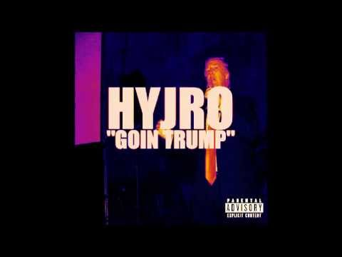 Hyjro - Goin' Trump (Official Audio)...
