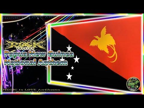 Papua New Guinea National Anthem