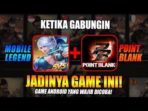MOBILE LEGEND + POINT BLANK! Game Android Yang Wajib Kamu Coba!